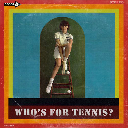 The Who-Who's For Tennis?